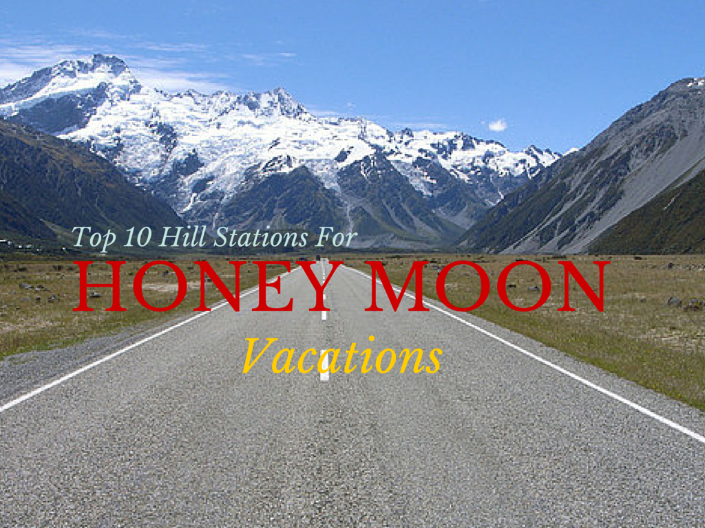Top 10 Hill Stations for Honeymoon vacations
