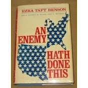 An Enemy Hath Done This, By Ezra Taft Bension