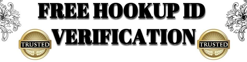 FREE HOOKUP ID VERIFICATION