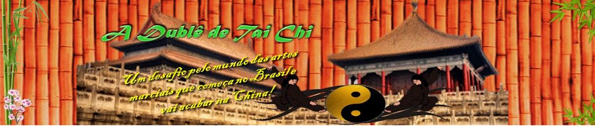 A Dublê de Tai Chi