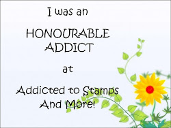 I am a Honorable Addict at Addicted to Stamps & More! :)