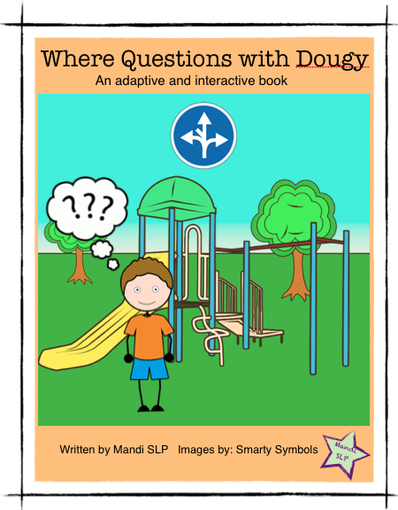https://www.teacherspayteachers.com/Product/Where-Quesitons-with-Dougy-An-Interactive-and-Adaptive-Book-EASY-Assembly-1831093