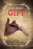 Maria Juana's Gift by T. Lloyd Winetsky