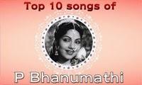 Tamil Audio Jukebox – Top 10 songs of P Bhanumathi