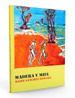 Madera y miel. Maite Sánchez Romero
