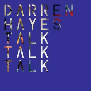 Darren Hayes - Talk Talk Talk Lyrics | Letras | Lirik | Tekst | Text | Testo | Paroles - Source: musicjuzz.blogspot.com