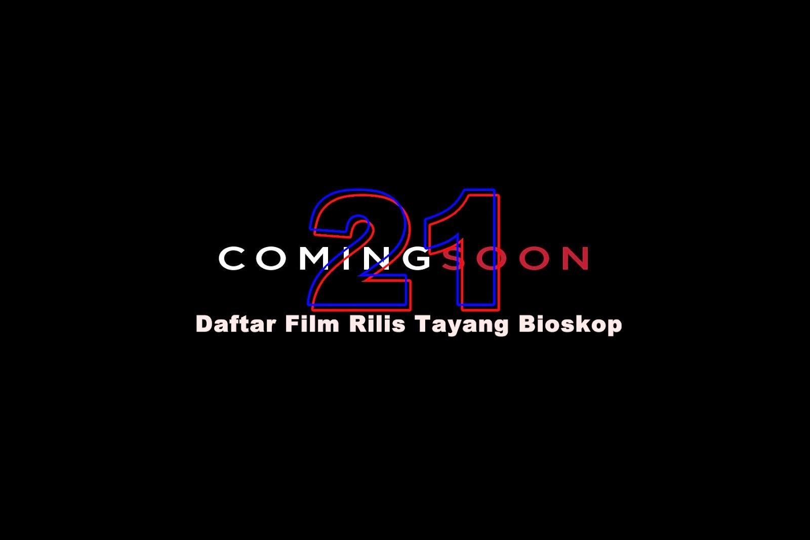 Daftar Film Rilis Tayang Bioskop
