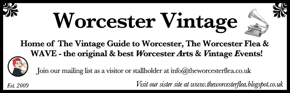 Worcester Vintage - Home of W.A.V.E & The Vintage Guide to Worcester