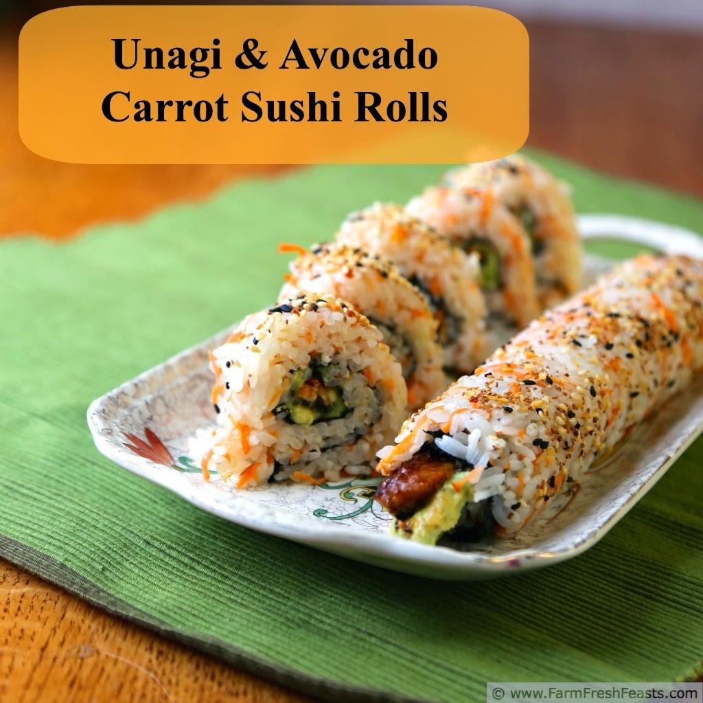 Unagi and avocado rolls with carrot sushi rice farm fresh feasts
