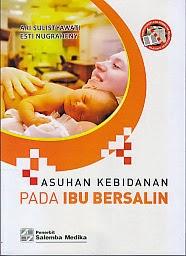 toko buku rahma: buku ASUHAN KEBIDANAN PADA IBU BERSALIN, pengarang ari sulistyawati, penerbit salemba medika