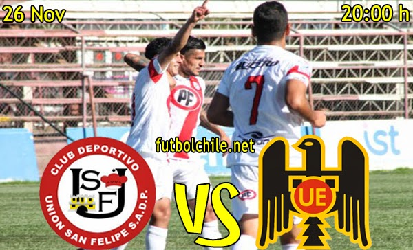 Union San Felipe vs Union Española - Copa Chile - 20:00 h - 26/11/2014