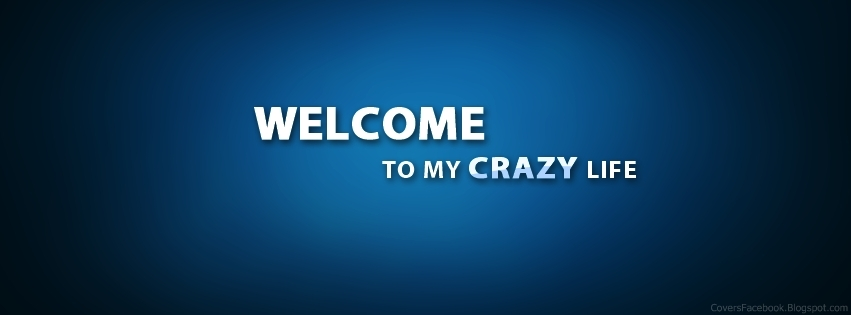 Welcome to my Crazy Life Facebook Profile Covers ...