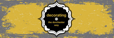 Decorating the Dorchester Way