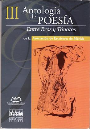 III ANTOLOGÍA DE POESÍA ENTRE EROS Y TÁNATOS-INCLUYE POEMAS DE ANDRÉ CRUCHAGA