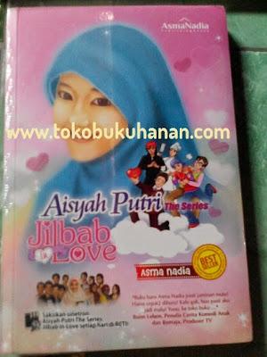Buku : Aisyah Putri The Series, Jilbab in Love : Asma Nadia