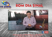 bom dia sinal - de 7:30 as 8:30hs pela tv sinal com sandro guimarães