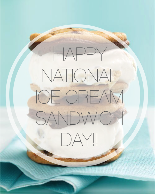 Happy National Ice Cream Sandwich Day
