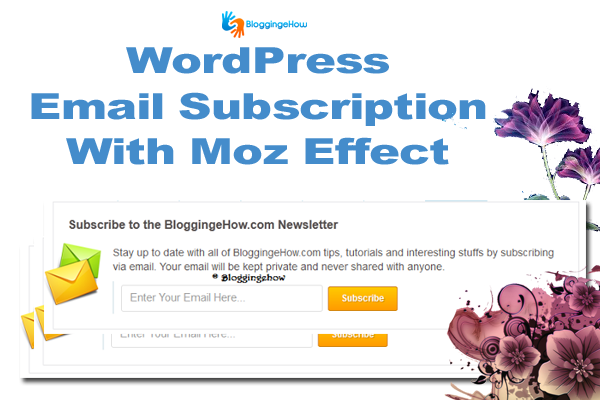 Add WordPress Email Subscription With Moz Effect To Blog!