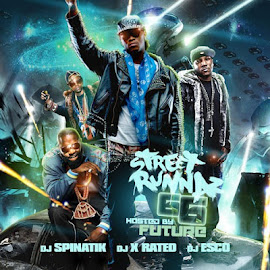 Mixtape of the Month May 2012 - Street Runnerz 66 DJ Spinatik Hosted By Future Feat. The Zim