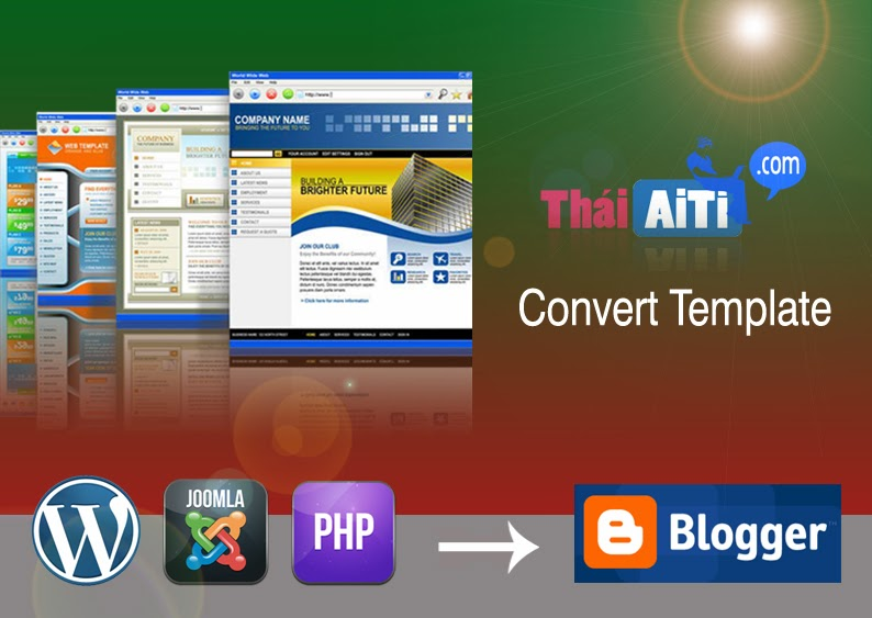 Thiết kế Blogspot, Chuyển Template Wordpress, Joomla, PHP sang Blogspot