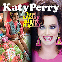 Last Friday Night (T.G.I.F.), Katy Perry
