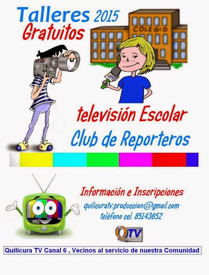TALLERES GRATUITOS 2015 QUILICURA TV- Televisión Escolar, Club de Reporteros.