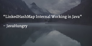 LinkedHashMap internal working in Java with example