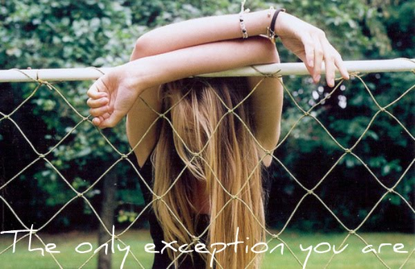 My only exception you're
