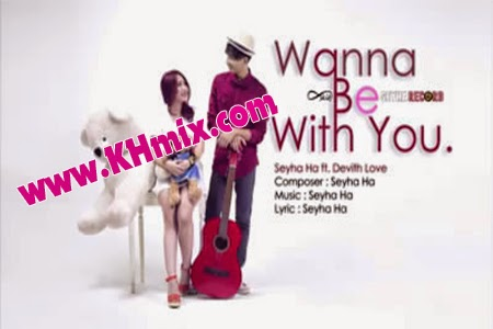 [Single] Wanna be with you - Seyha ft G-devith