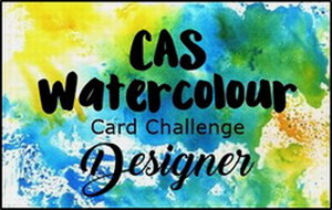 I designed for CAS Watercolour Card Challenge until July 2018
