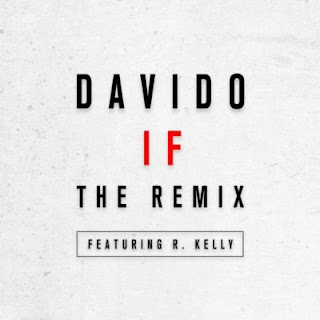 IF (Remix) by Davido ft. R Kelly
