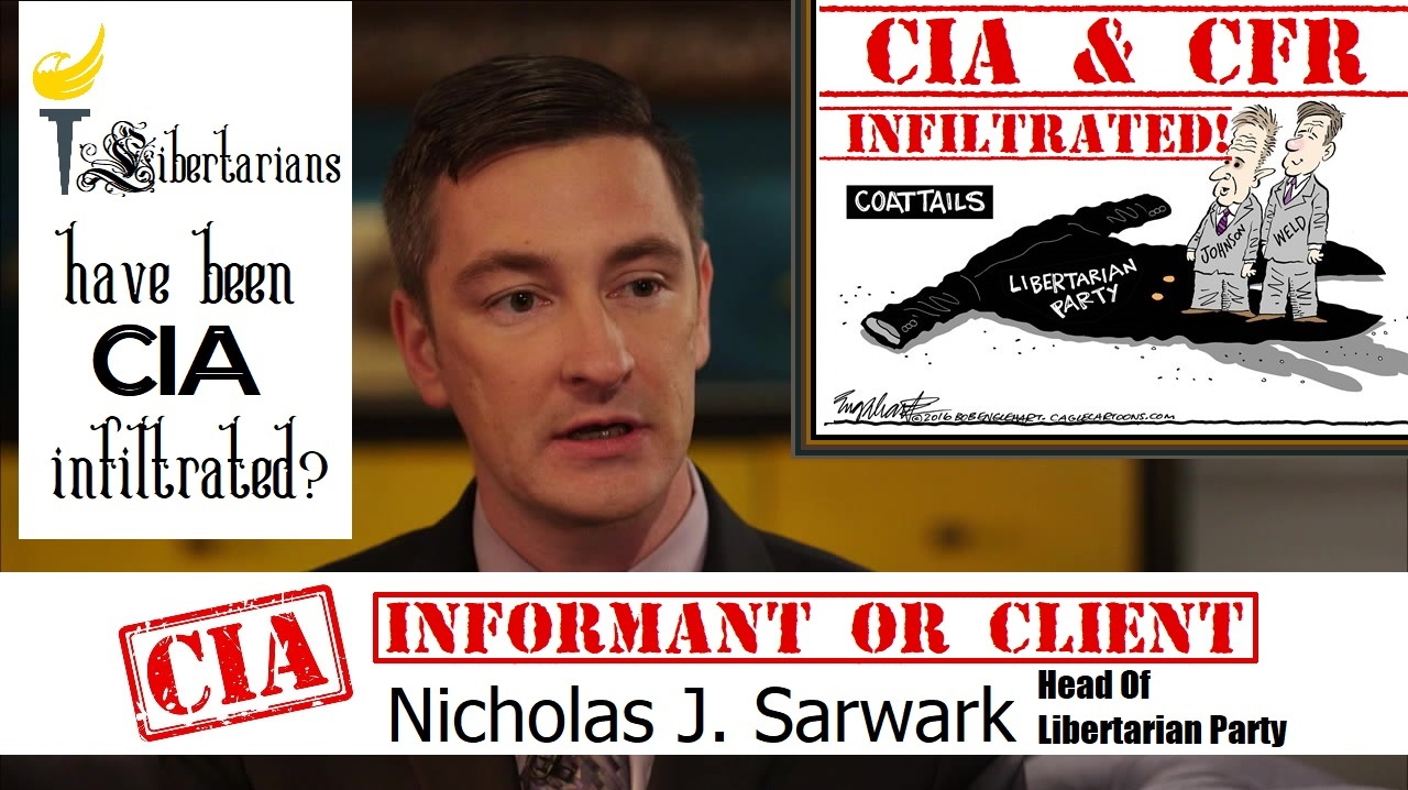 Libertarian Party CIA & CFR Infiltrated!