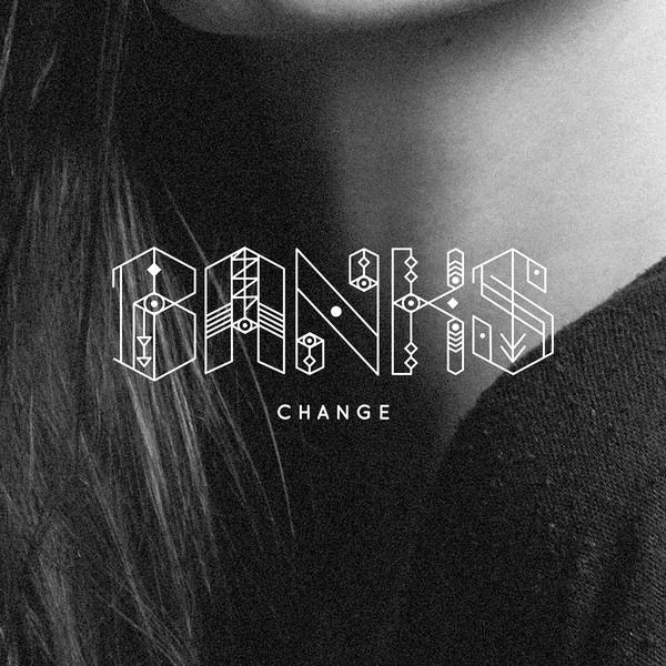 Banks - Change - Single Cover