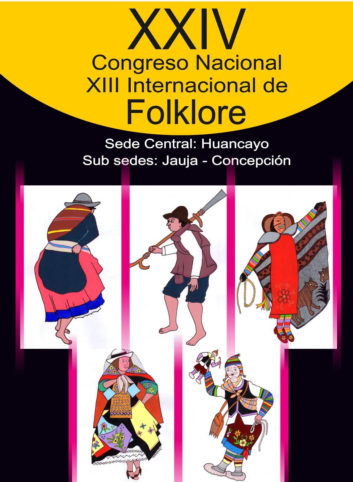 Congreso Nacional e Internacional de Folklore. En Huancayo, Jauja y Concepción - Región Junín
