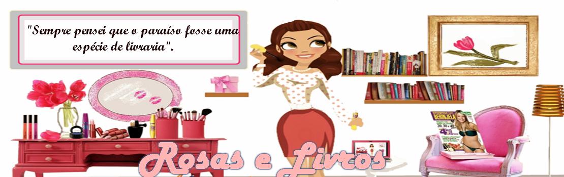 Rosas e Livros