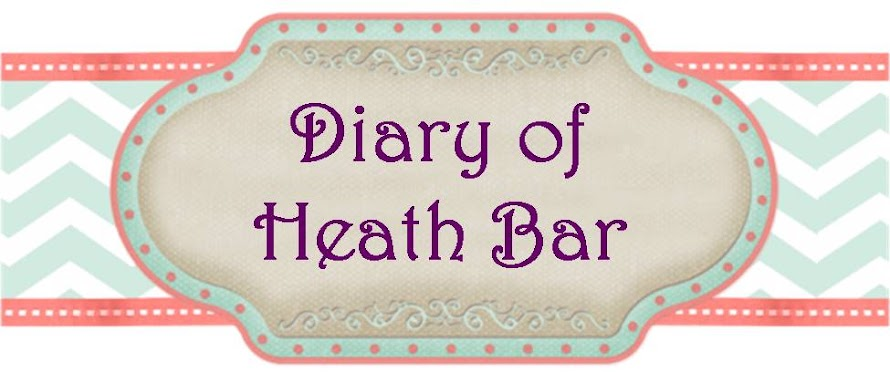 Diary of Heath Bar