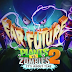 [Update The Far Future] Plants vs Zombie 2 (Game hot 2013) cho LG L3