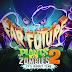 [Update The Far Future] Plants vs Zombie 2 (Game hot 2013) cho LG L3