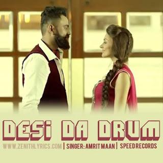 Desi Da Drum Lyrics - Amrit Maan