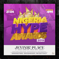 NIGERIA HYPE AWARDS 3.0 HOLDS APRIL 27TH AT JEVINIK PLACE, IKEJA GRA, LAGOS.