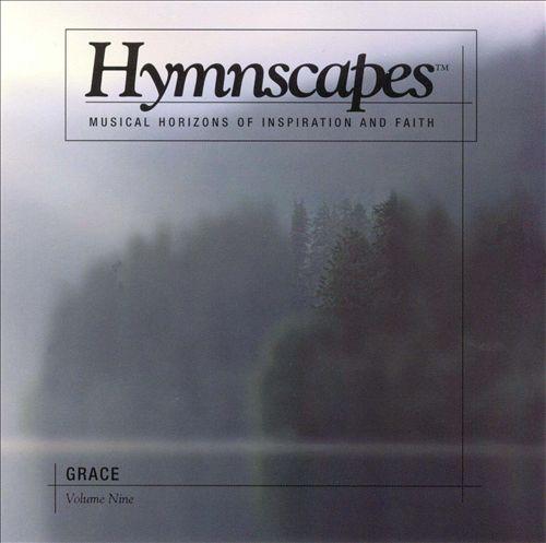 Hymnscapes-Vol 9-Grace-