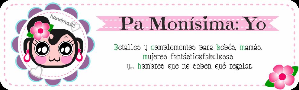 Pa Monísima: Yo