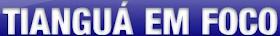 Blog Informativo Tianguá em Foco