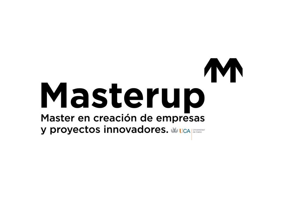 MarterUp. El Master para Emprendedores de la UCA. Creación de Empresas y Proyectos Innovadores.