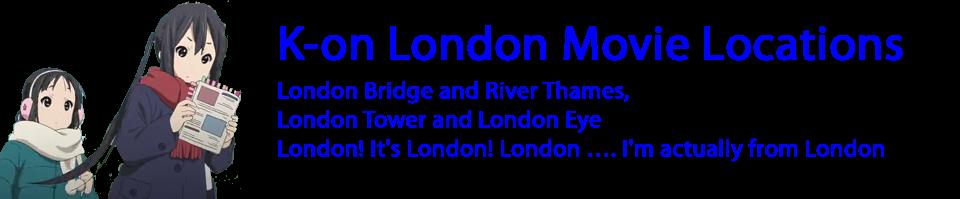 K-on Movie London Locations