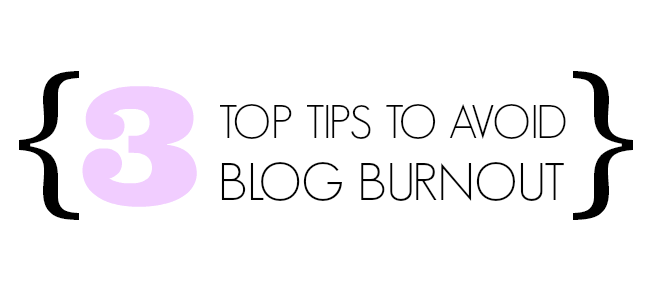 Top Tips, Avoid Blog Burnout, Southern Charmed Blog