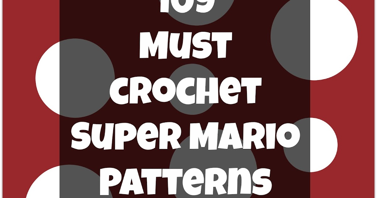 And She Games Must Try Crochet Super Mario Patterns