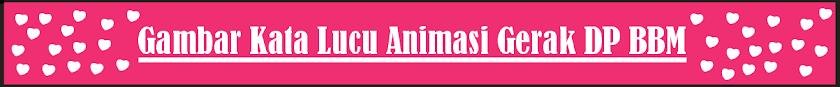 Gambar Kata Lucu Animasi Gerak DP BBM