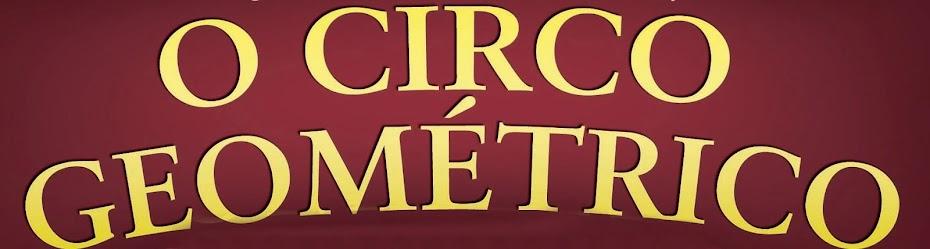 O Circo Geométrico
