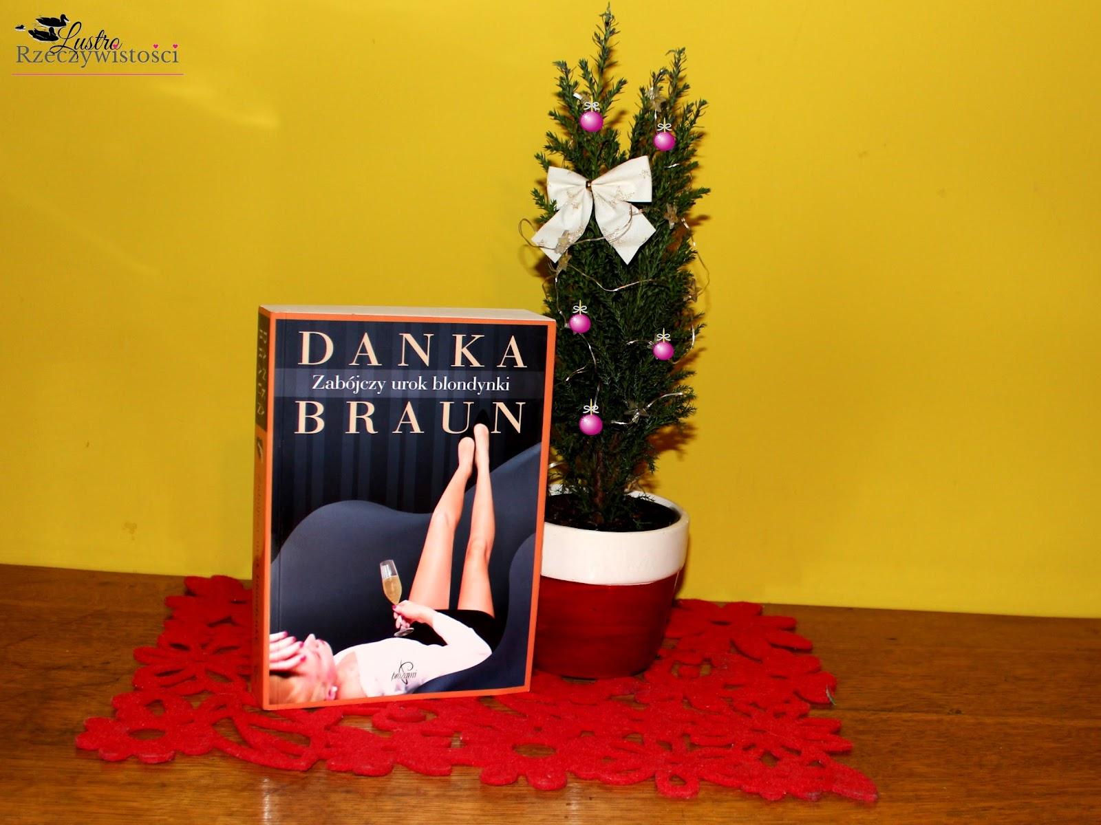 Zabójczy urok blondynki – Danka Braun. Miłość i zbrodnia.